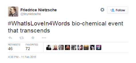 #WhatIsLoveIn4Words Nietzsche